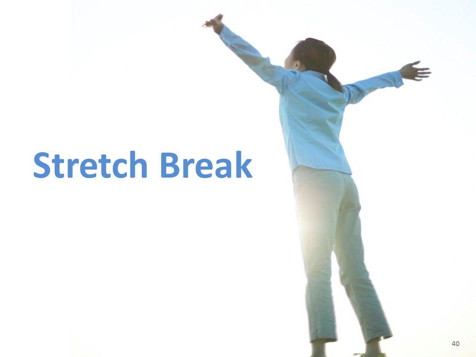 40 Stretch Break