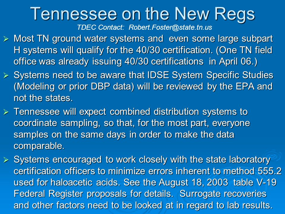 Tennessee on the New Regs Most TN ground water systems and even some large subpart H systems will qualify for the 40/30 certification. (One TN field o