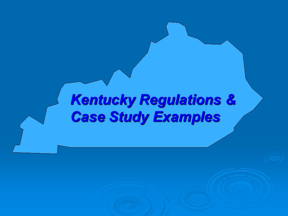 Kentucky Regulations & Case Study Examples