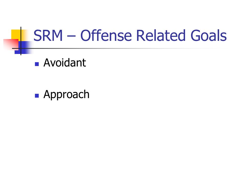 SRM – Offense Related Goals Avoidant Approach