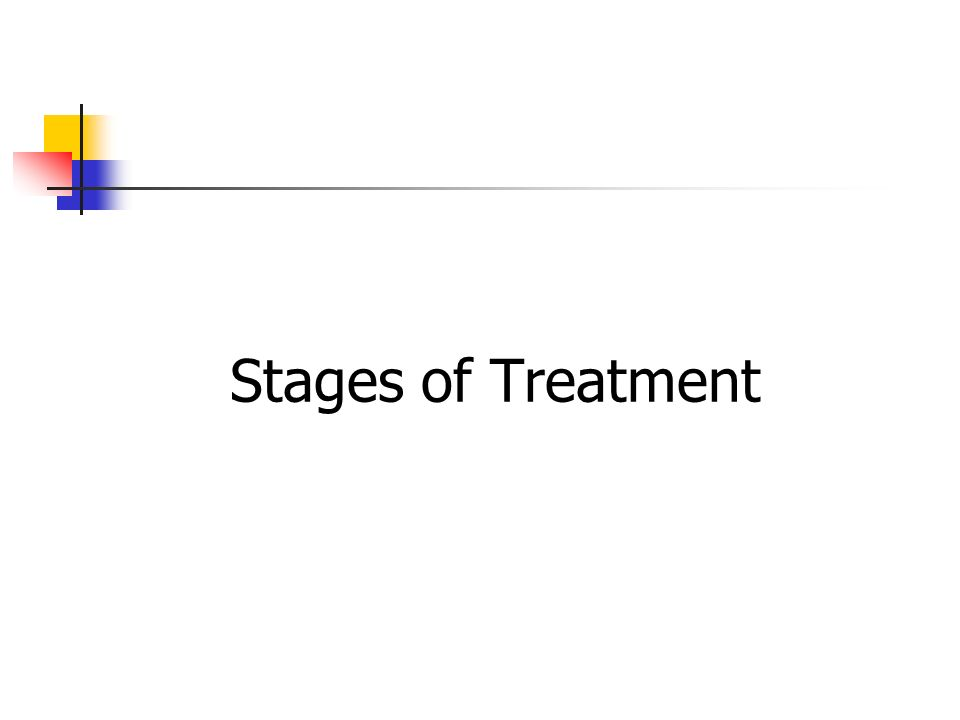 Stages of Treatment
