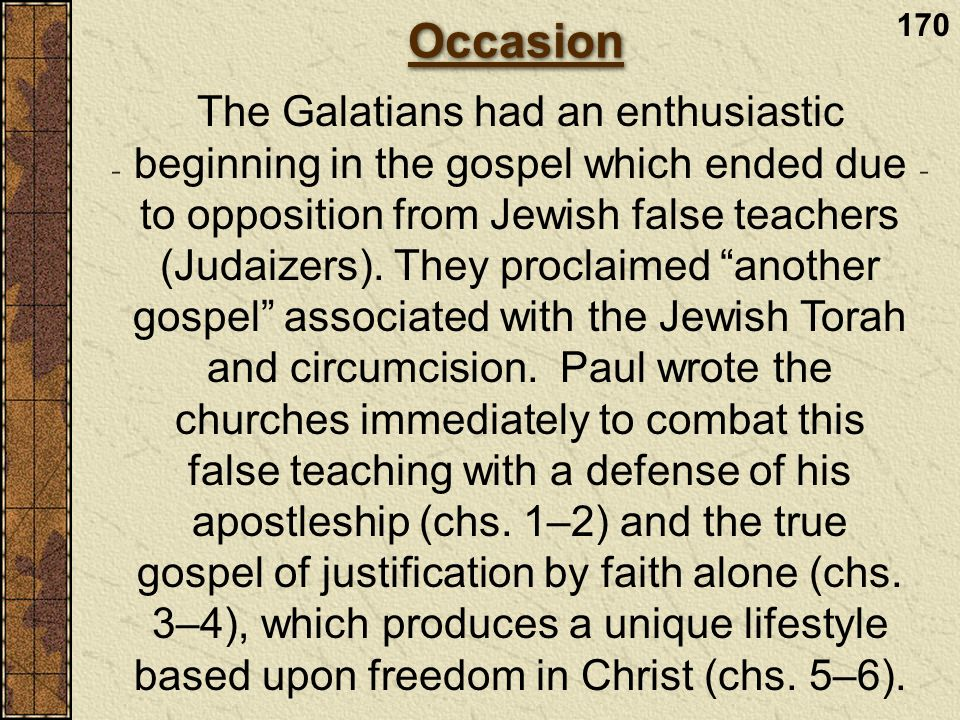 The Galatians had an enthusiastic beginning in the gospel which ended due to opposition from Jewish false teachers (Judaizers). They proclaimed anothe