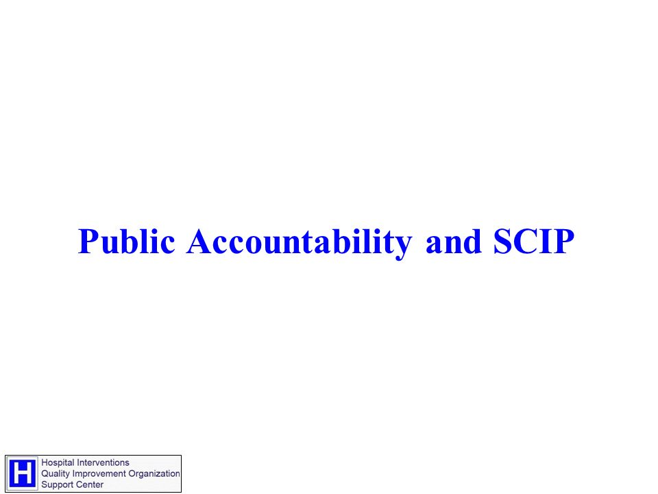 Public Accountability and SCIP