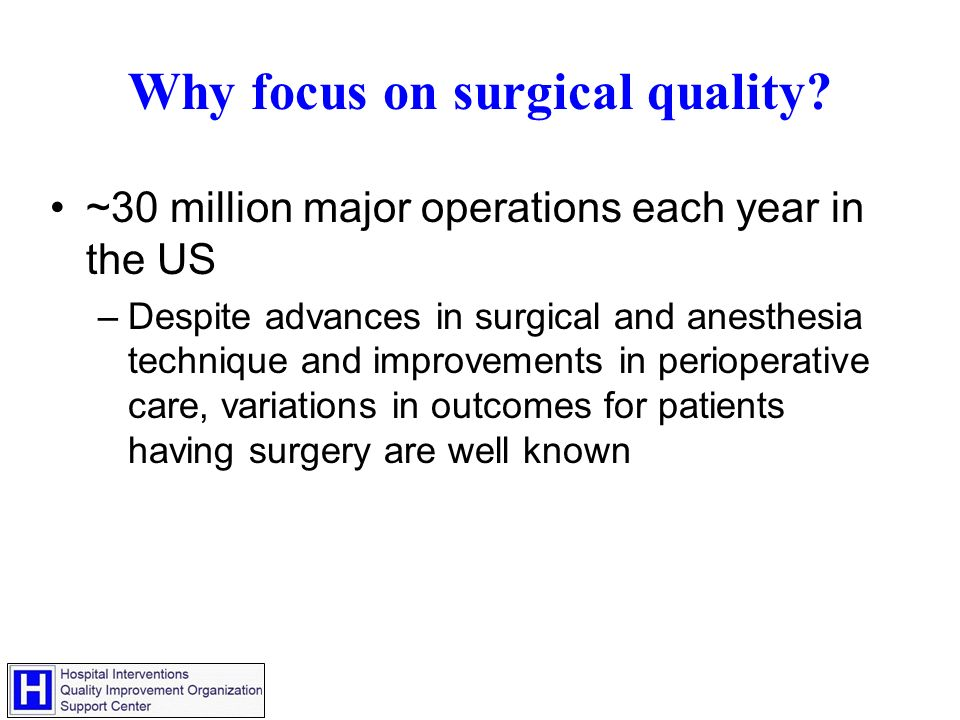 Why focus on surgical quality.