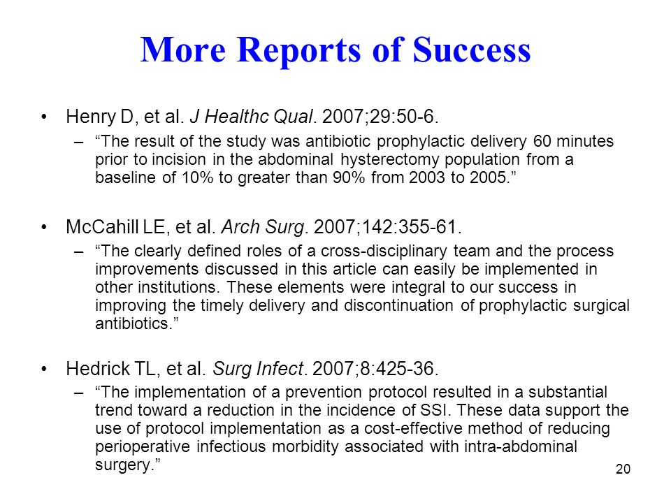 20 More Reports of Success Henry D, et al. J Healthc Qual.