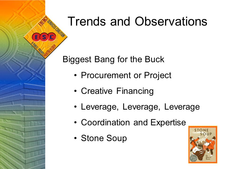 Trends and Observations Include local staff in oversight Make programs self sustaining Rigorous measurement and verification Facility dynamics and their impact Capturing energy consumption data Renewable technologies in performance contracts Efficiency as a source of supply