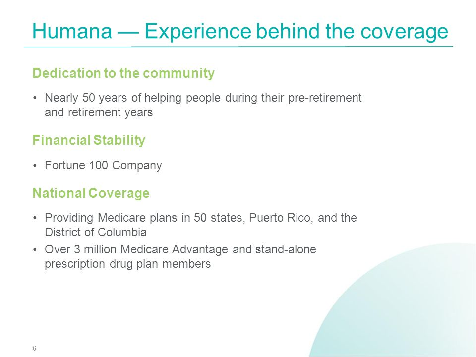 Dedication to the community Nearly 50 years of helping people during their pre-retirement and retirement years Financial Stability Fortune 100 Company