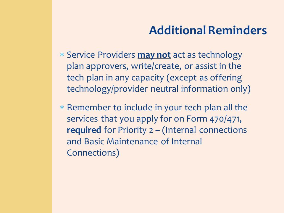 Service Providers may not act as technology plan approvers, write/create, or assist in the tech plan in any capacity (except as offering technology/pr