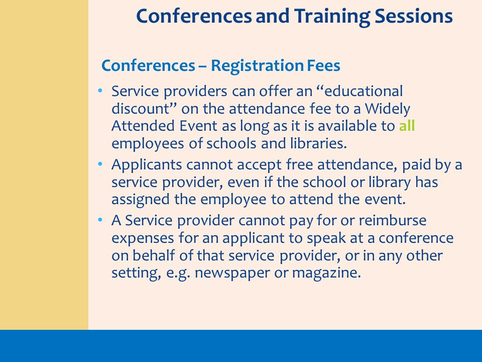 Service providers can offer an educational discount on the attendance fee to a Widely Attended Event as long as it is available to all employees of sc