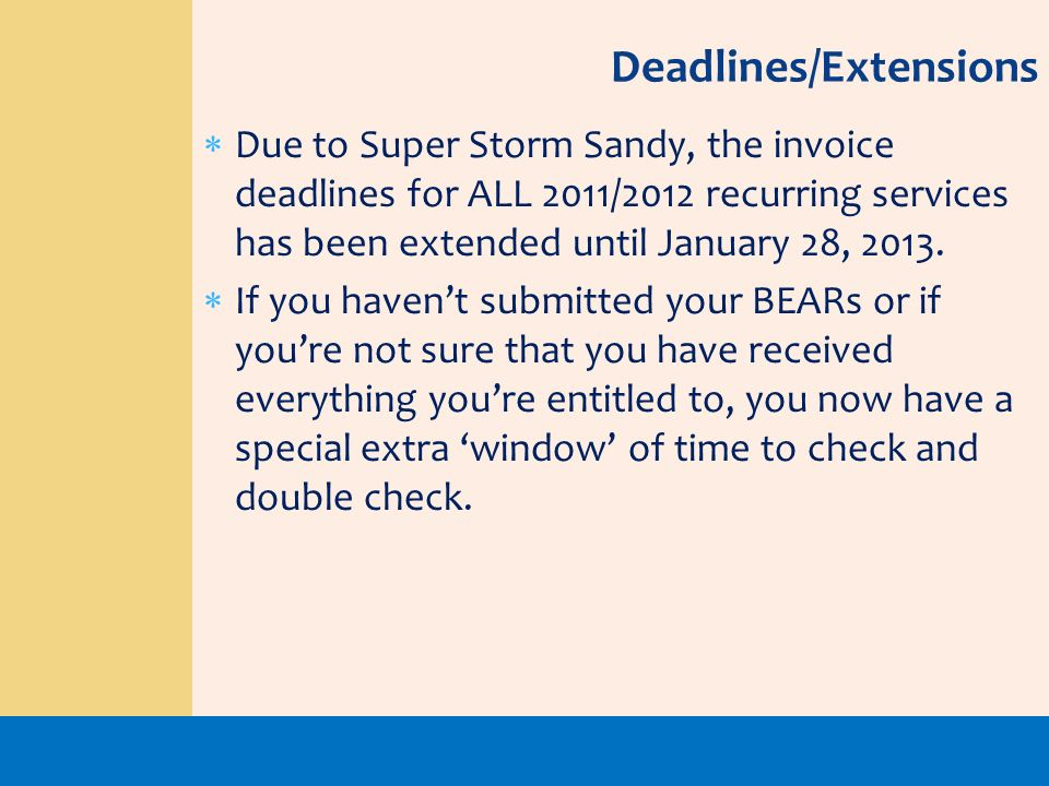 Deadlines/Extensions Due to Super Storm Sandy, the invoice deadlines for ALL 2011/2012 recurring services has been extended until January 28, 2013. If