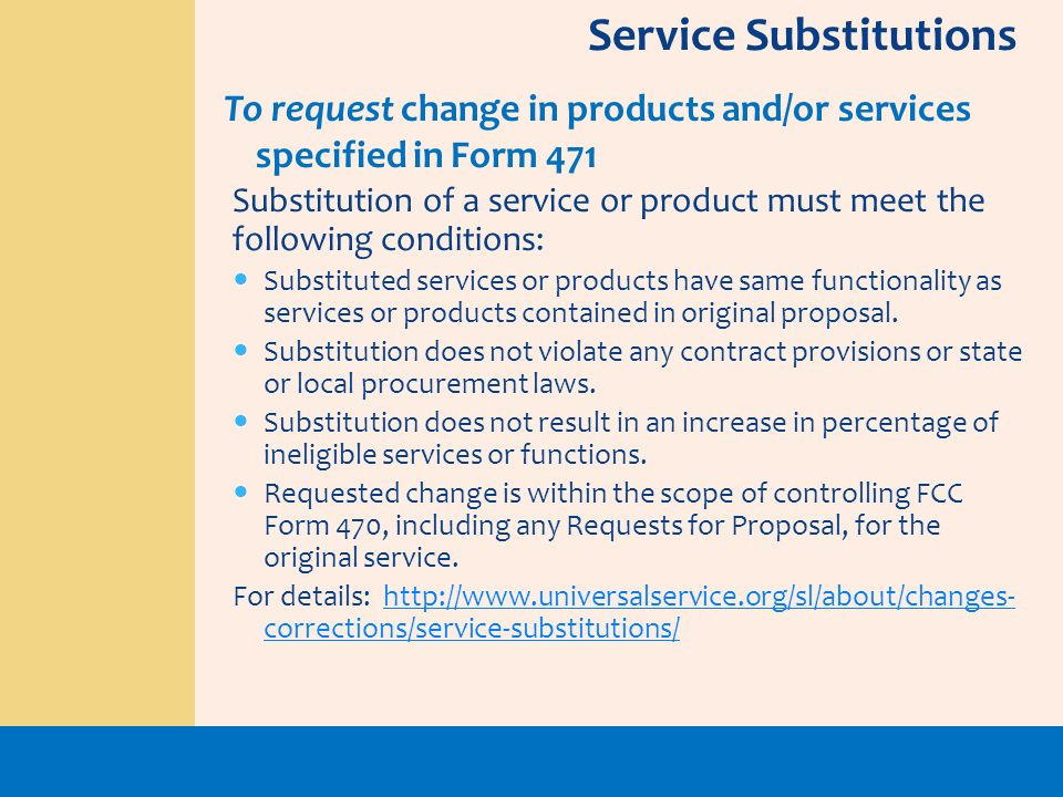 Substitution of a service or product must meet the following conditions: Substituted services or products have same functionality as services or produ