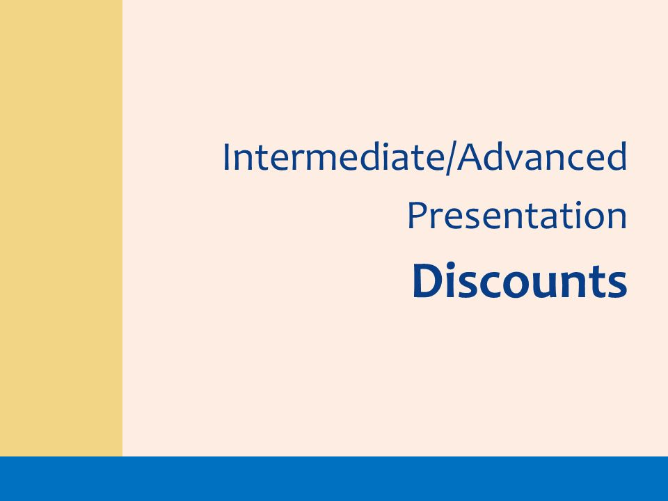 Intermediate/Advanced Presentation Discounts