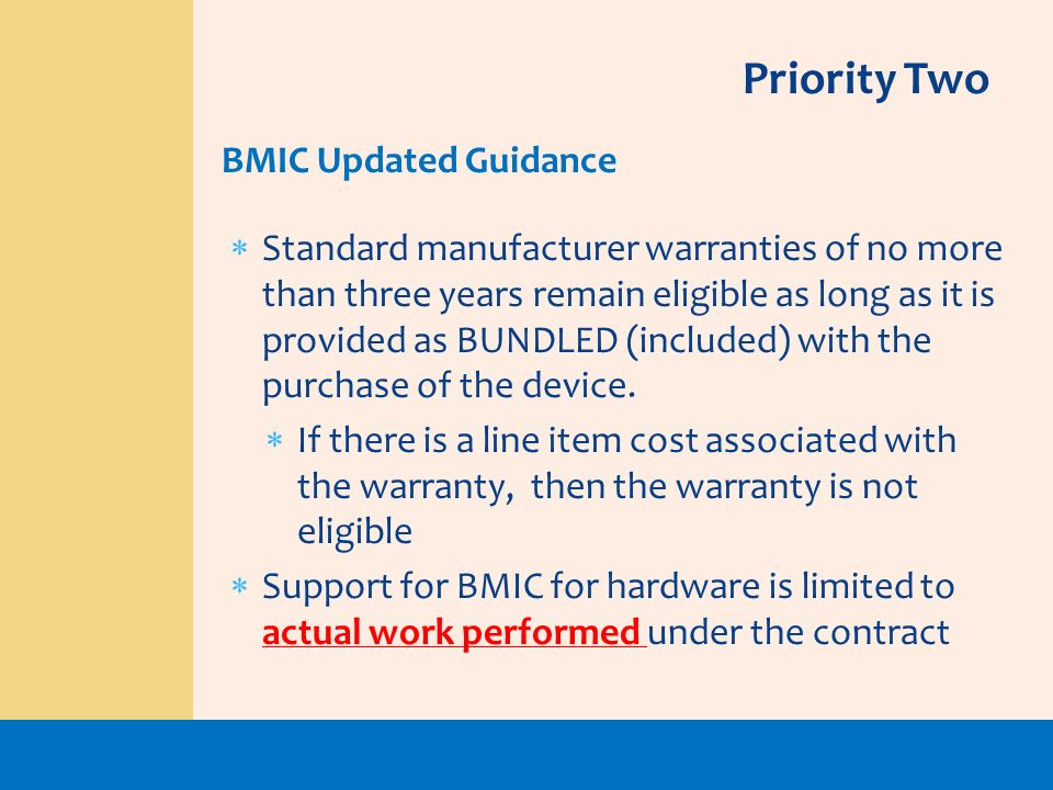Standard manufacturer warranties of no more than three years remain eligible as long as it is provided as BUNDLED (included) with the purchase of the