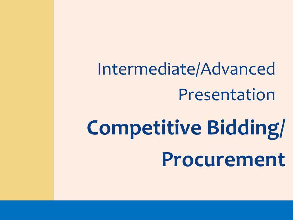 Intermediate/Advanced Presentation Competitive Bidding/ Procurement