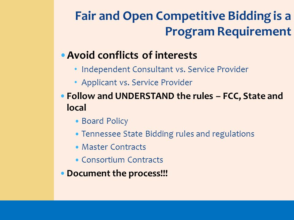 Avoid conflicts of interests Independent Consultant vs. Service Provider Applicant vs. Service Provider Follow and UNDERSTAND the rules – FCC, State a