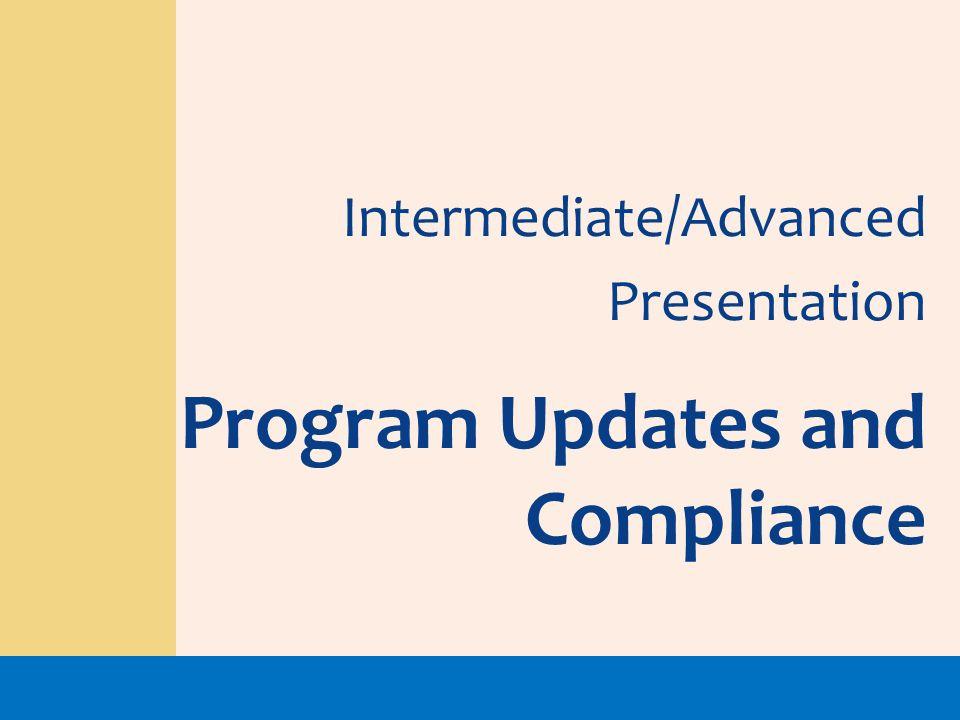 Intermediate/Advanced Presentation Program Updates and Compliance