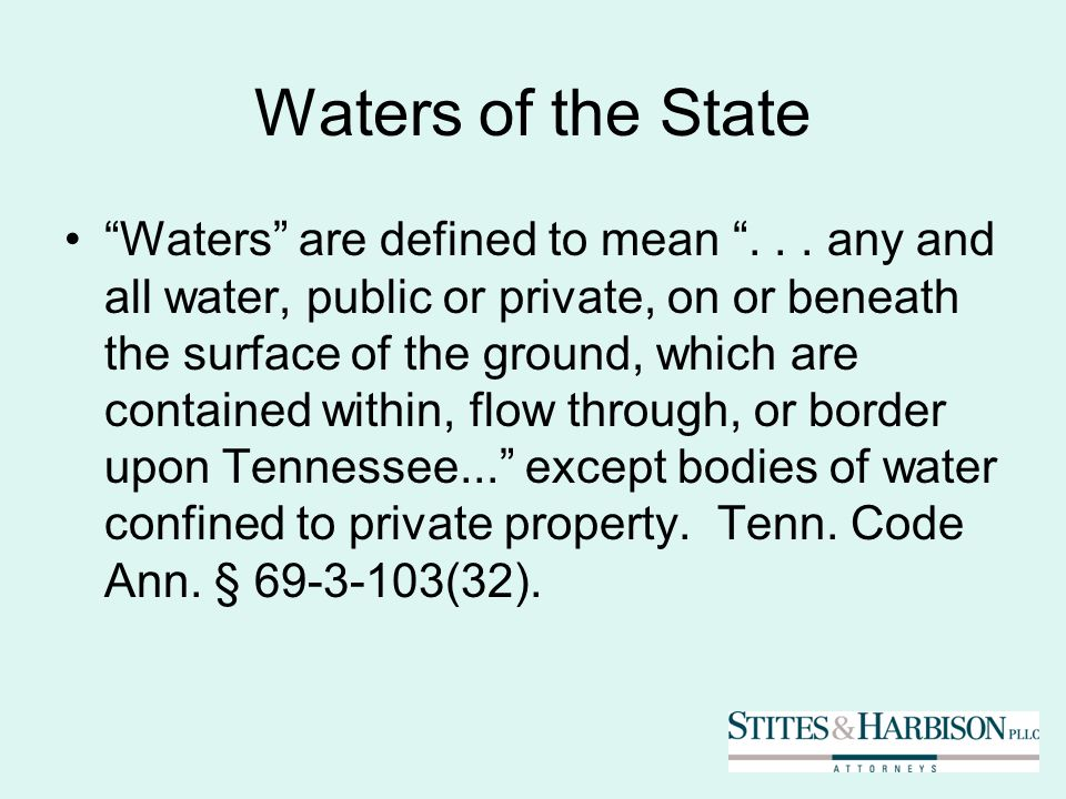 Waters of the State Waters are defined to mean...