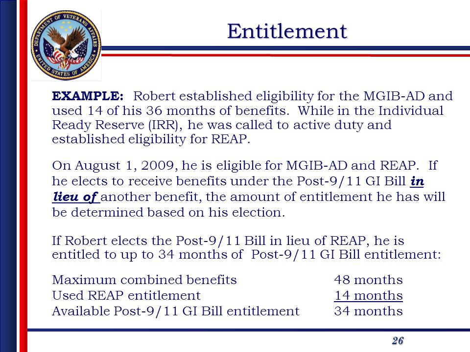 2626 EXAMPLE: Robert established eligibility for the MGIB-AD and used 14 of his 36 months of benefits. While in the Individual Ready Reserve (IRR), he
