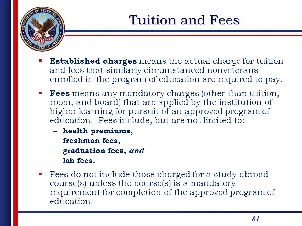 31 Tuition and Fees Established charges means the actual charge for tuition and fees that similarly circumstanced nonveterans enrolled in the program