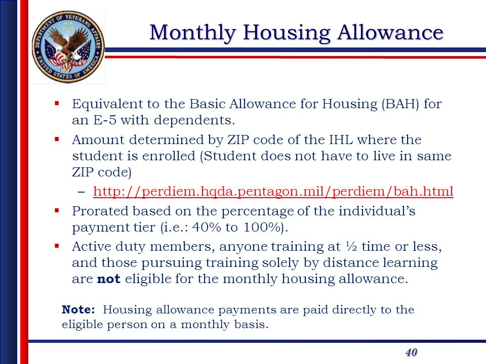 4040 Monthly Housing Allowance Equivalent to the Basic Allowance for Housing (BAH) for an E-5 with dependents.