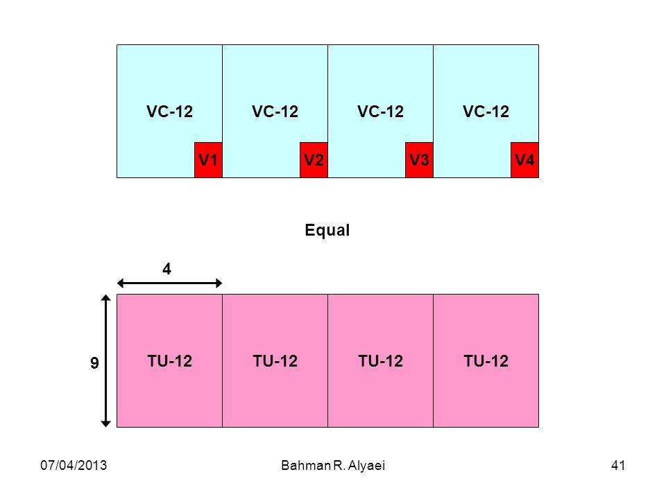 07/04/2013Bahman R. Alyaei41 VC-12 V4V3V2V1 TU-12 Equal 9 4