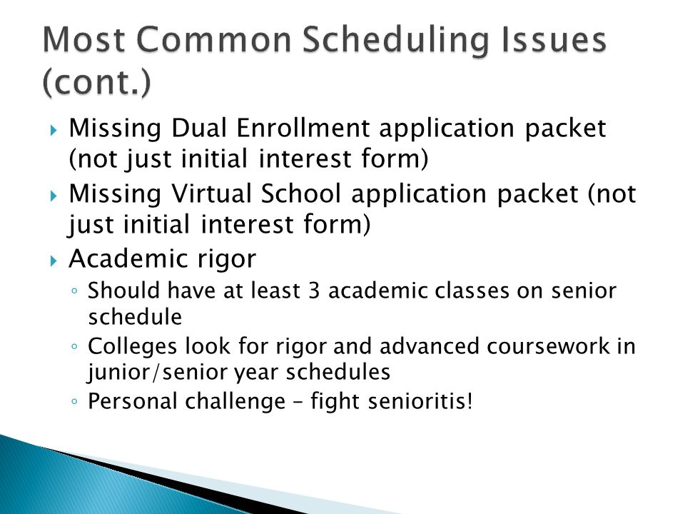 Missing Dual Enrollment application packet (not just initial interest form) Missing Virtual School application packet (not just initial interest form)