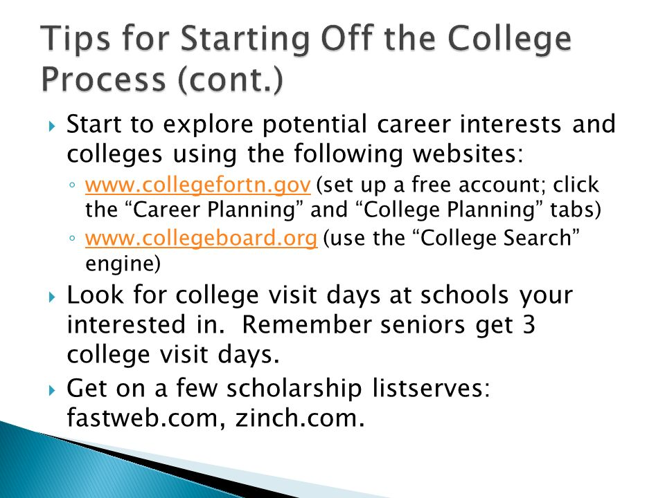 Start to explore potential career interests and colleges using the following websites: www.collegefortn.gov (set up a free account; click the Career P