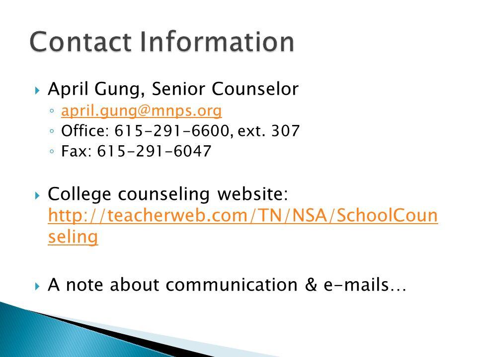 April Gung, Senior Counselor april.gung@mnps.org Office: 615-291-6600, ext. 307 Fax: 615-291-6047 College counseling website: http://teacherweb.com/TN