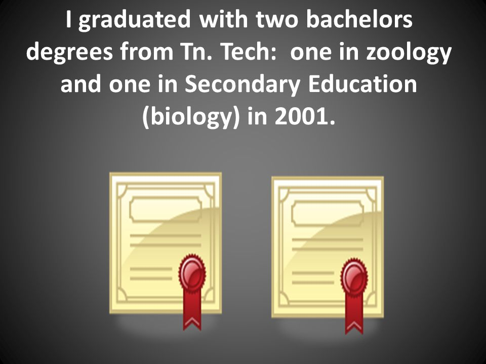 I graduated with two bachelors degrees from Tn.