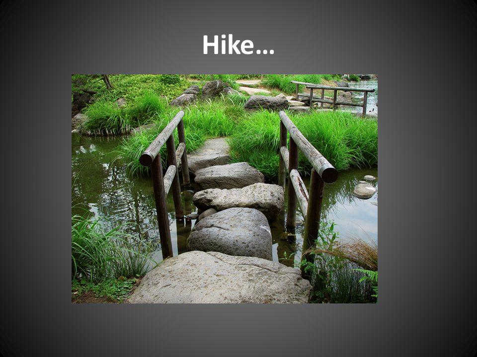 Hike…