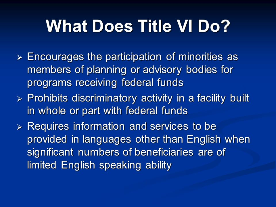What Does Title VI Do.