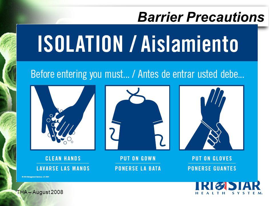 THA – August 2008 Barrier Precautions
