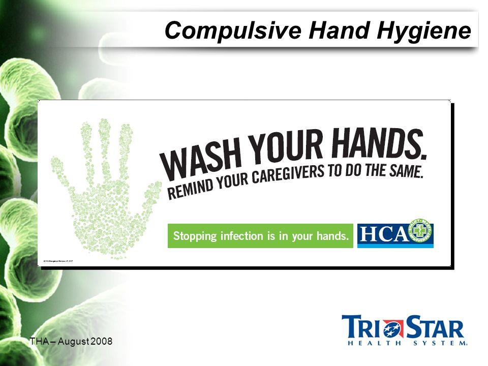 THA – August 2008 Compulsive Hand Hygiene