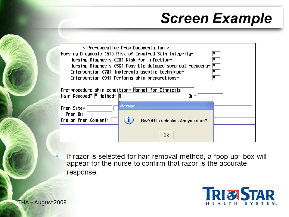 THA – August 2008 Screen Example If razor is selected for hair removal method, a pop-up box will appear for the nurse to confirm that razor is the acc