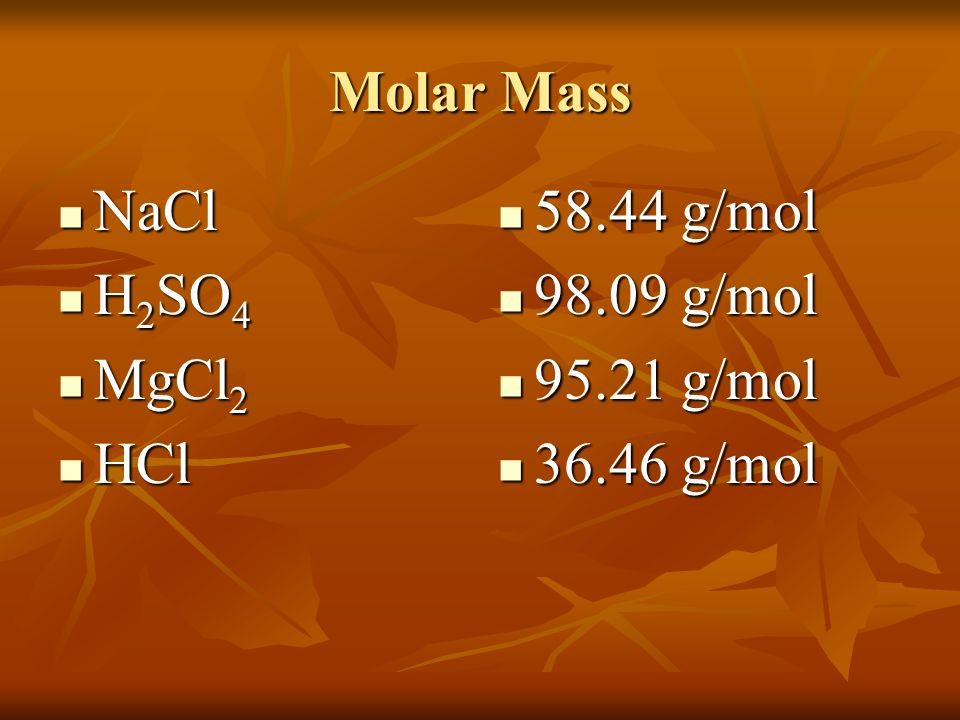 Molar Mass The mass in grams of 1 mole or 6.022 x 1023 particles.
