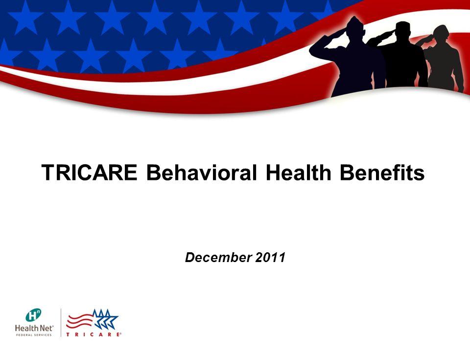 TRICARE Behavioral Health Benefits December 2011