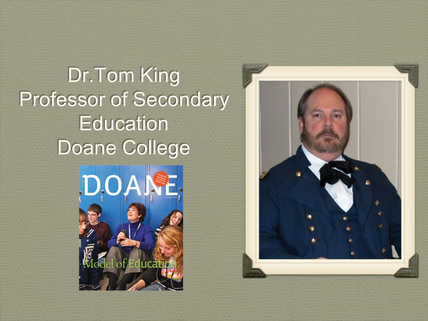 Dr.Tom King Professor of Secondary Education Doane College