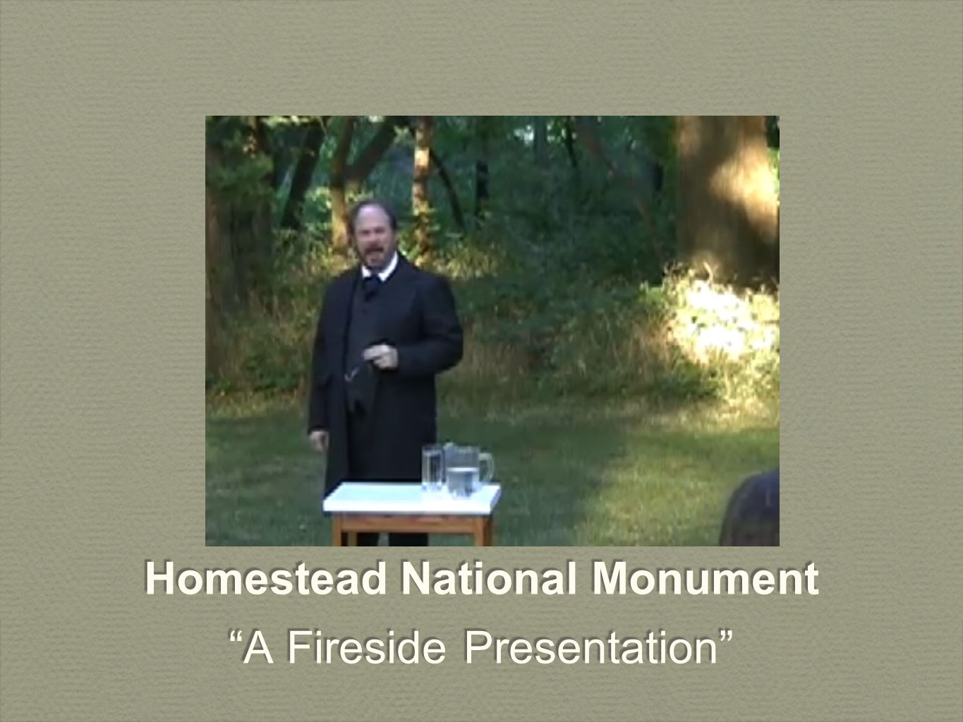 Homestead National Monument A Fireside Presentation