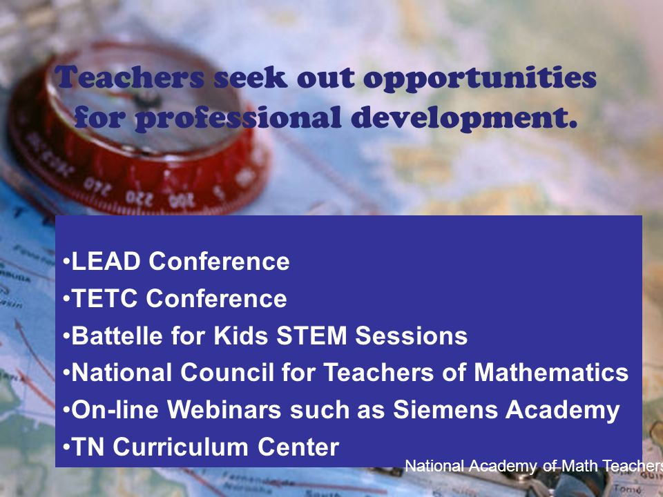 Teachers seek out opportunities for professional development.