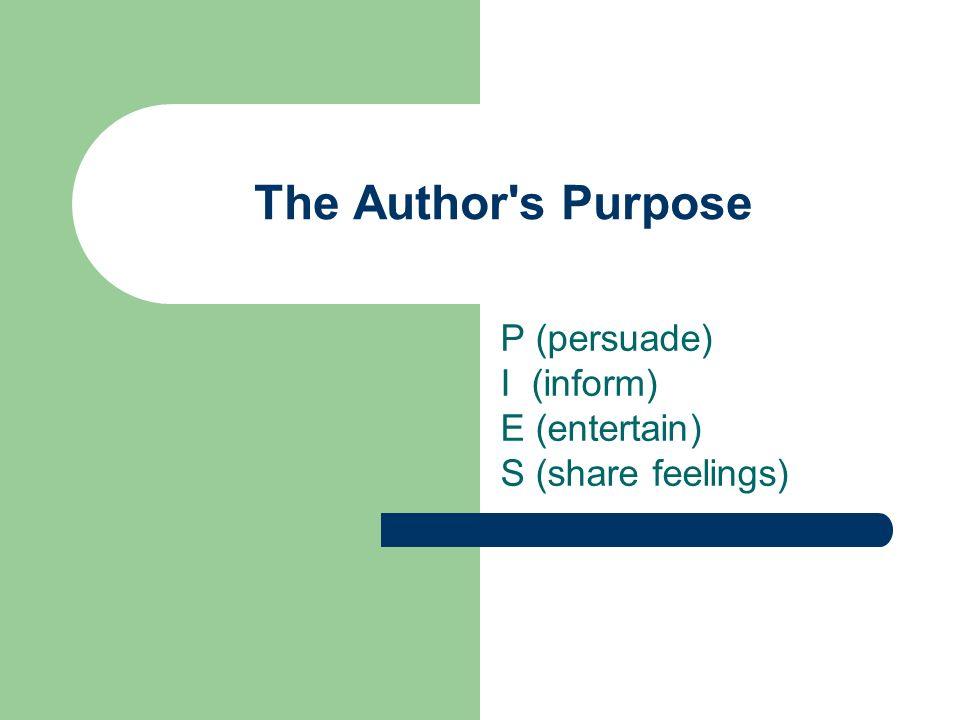P for persuade I for inform E for entertain S for share feelings 13. short story