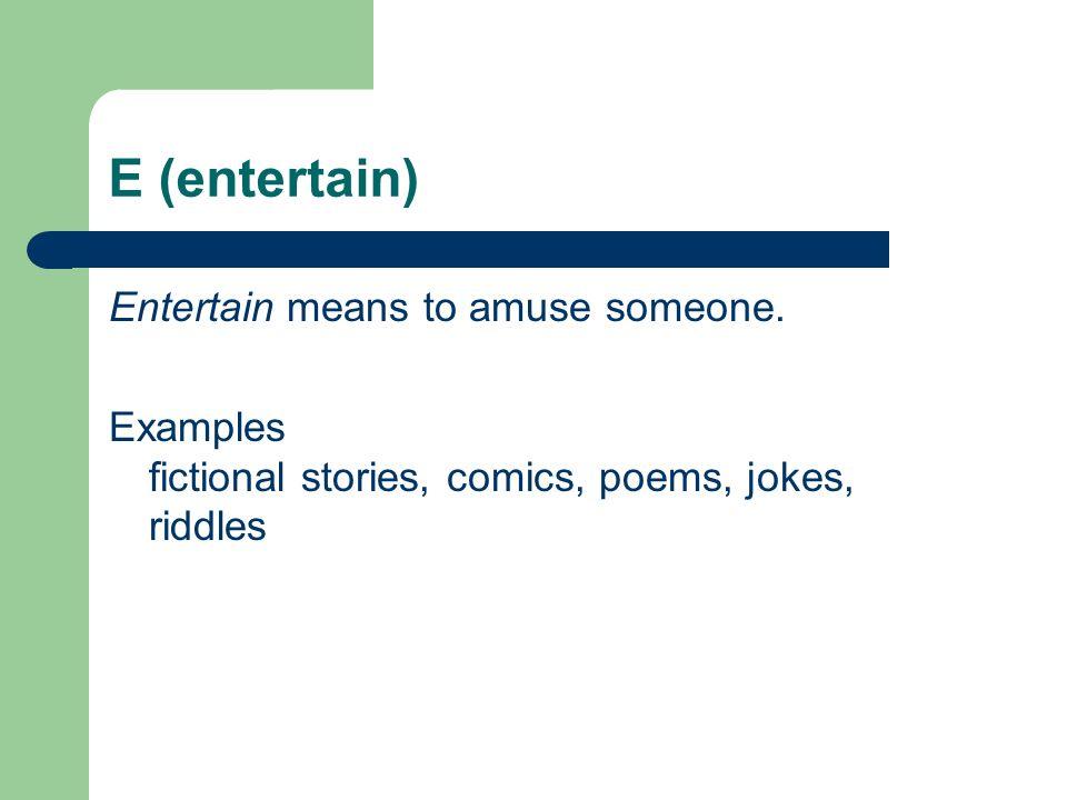 E (entertain) a fairy tale