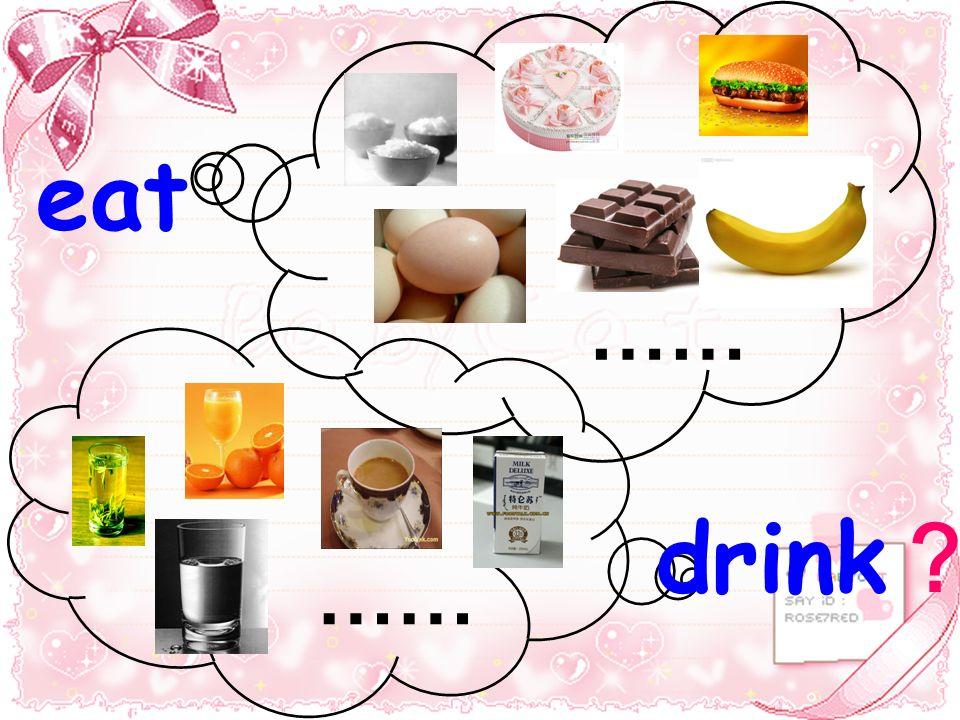 eat drink ……