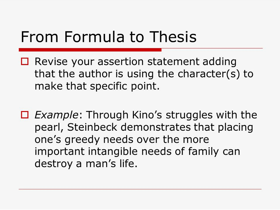 From Formula to Thesis Revise your assertion statement adding that the author is using the character(s) to make that specific point. Example: Through