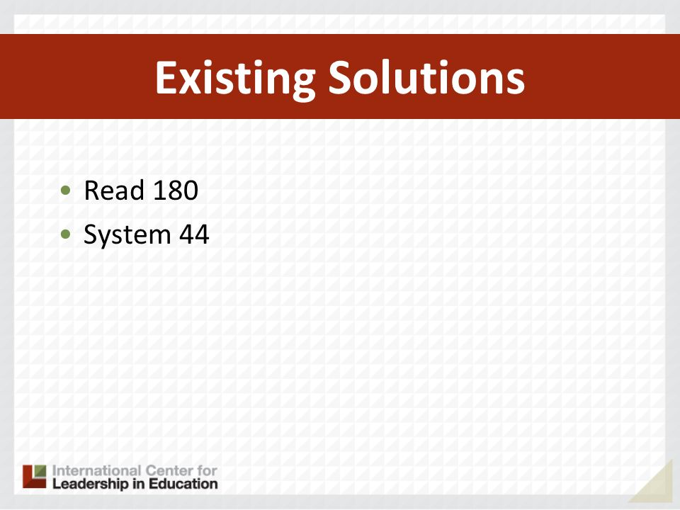 Read 180 System 44 Existing Solutions