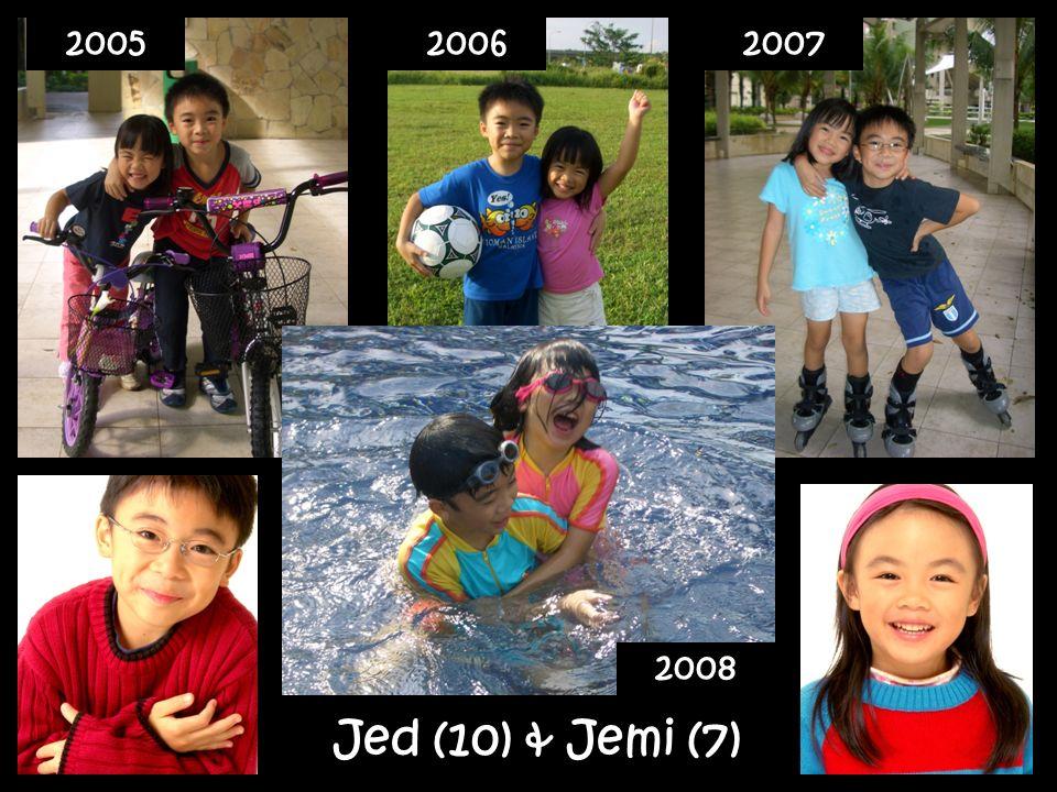 Jed (10) & Jemi (7) 200520062007 2008