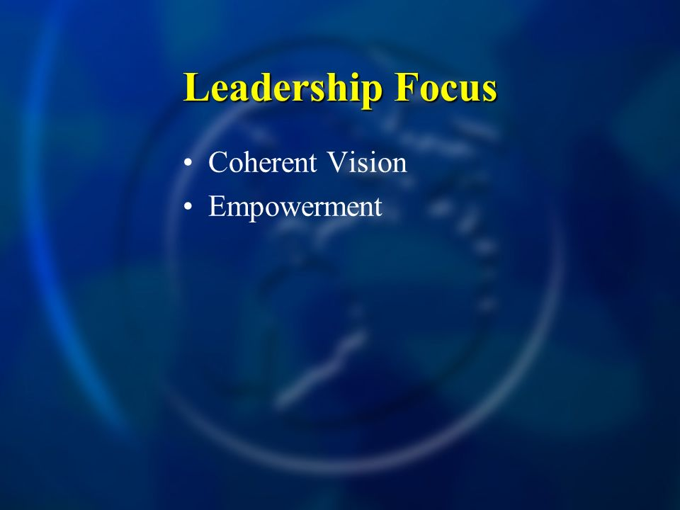 Coherent Vision Empowerment Leadership Focus