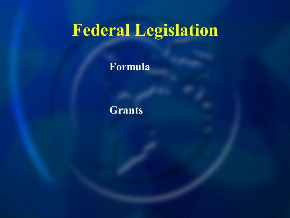 Federal Legislation Formula Grants