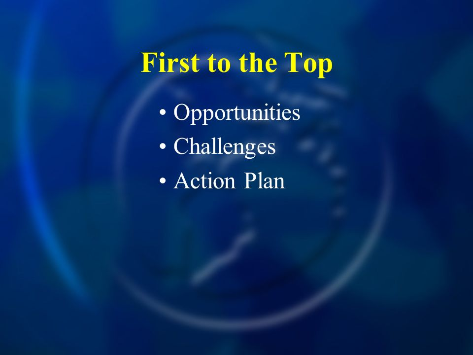 First to the Top Opportunities Challenges Action Plan