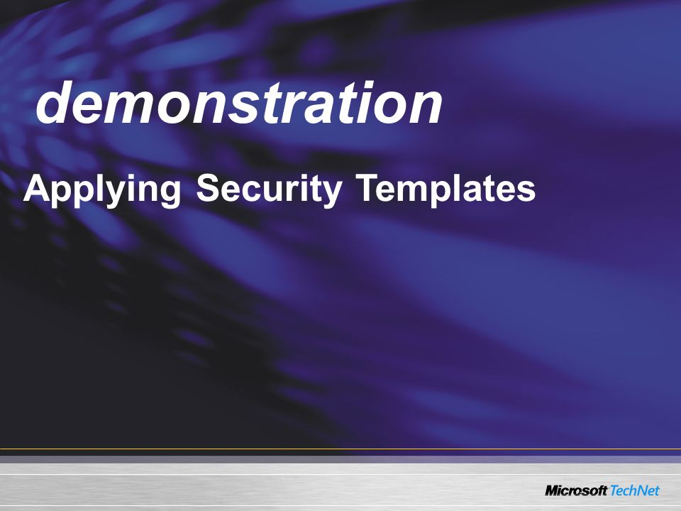 Demo Applying Security Templates demonstration