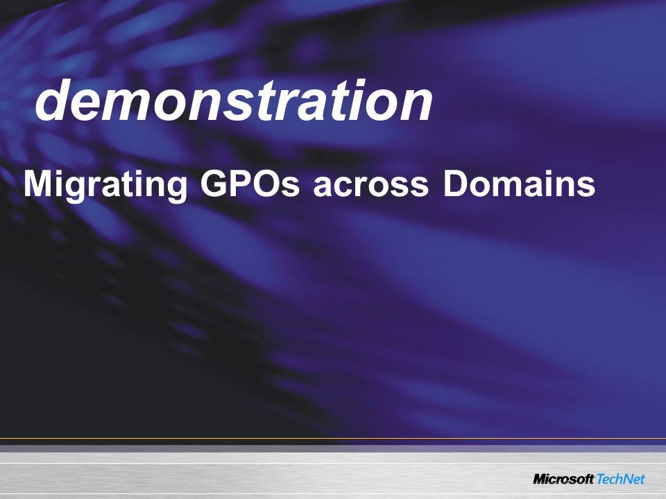 Demo Migrating GPOs across Domains demonstration